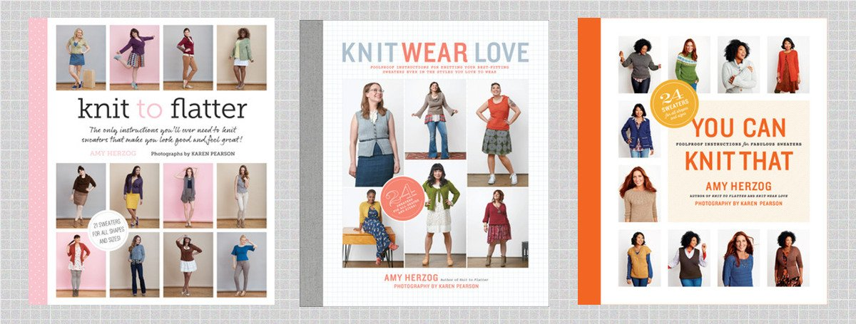 img showing Amy Herzog book cover titles: Knit to Flatter, Knit Wear Love, and You Can Knit That