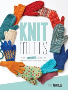 Knit Mitts: Your Hand-y Guide to Knitting Mittens & Gloves